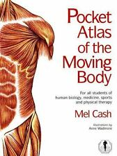 Pocket Atlas of the Moving Body: For All Students of Human Biology, Medicine, Sp
