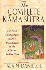 The Complete Kama Sutra : The First Unabridged Modern Translation of the...