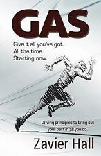 Gas : Give It All You've Got. All the Time. Starting Now by Zavier Hall...