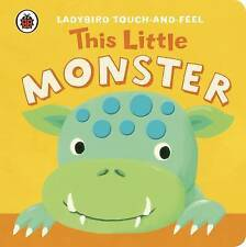 Ladybird Touch and Feel: This Little Monster by Penguin Books Ltd (Board book...