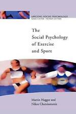 The Social Psychology of Exercise and Sport by Nikos Chatzisarantis, Martin...