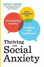 Thriving with Social Anxiety : 5 Strategies for Being Your Best Self in Any...