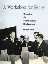 Architectural History Foundation: A Workshop for Peace : Designing the United...