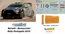 DECAL  1/43 -  FORD  FIESTA WRC  - BERTELLI - Rally Portogallo  2015