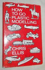 How To Go Plastic Modelling by Chris Ellis, (1968, Hardcover, Illustrated)