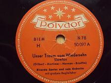 W/6/13 Schellackplatte Unser Traum vom Wiedersehn – Ricardo Santos und Orchester