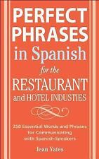 Perfect Phrases In Spanish For The Hotel and Restaurant Industries: 500 + Essent