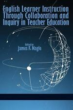 English Learner Instruction Through Collaboration and Inquiry in Teacher...