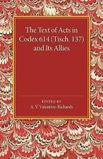 The Text of Acts in Codex 614 (Tisch. 137) and Its Allies (2014, Paperback)