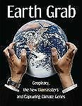 Earth Grab : Geopiracy, the New Biomassters and Capturing Climate Genes...
