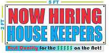 NOW HIRING HOUSE KEEPERS Banner Sign NEW Larger Size Best Quality for The $$$