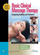Basic Clinical Massage Therapy Integrating Anatomy and Treatment by David M Po..