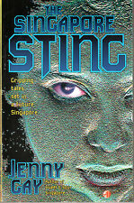 The Singapore Sting : Gripping Tales Set in a Future Singapore - Jenny Gay
