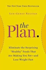 """The Plan : Eliminate the Surprising """"Healthy"""" Foods That Are Making You Fat..."""
