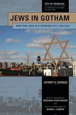 Jews in Gotham: New York Jews in a Changing City, 1920-2010 (City of Promises),