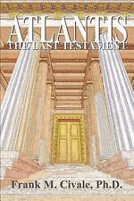 Atlantis, the Last Testament by Frank M. Civale (2002, Paperback)