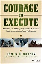 Courage to Execute: What elite U.S. military units can teach business about lead