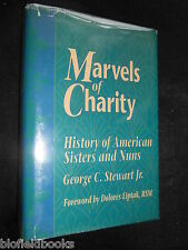 SIGNED; Marvels of Charity: American Sisters & Nuns, Catholic - George Stewart
