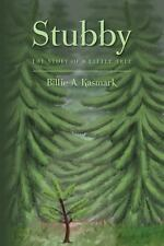 Stubby : The Story of a Little Tree by Billie Kasmark (2013, Paperback)