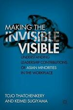 Making the Invisible Visible : Understanding Leadership Contributions of...