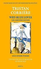"Wry-Blue Loves: ""Les Amours jaunes"" and Other Poems (Poetica) (French and Englis"