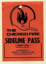 scarce .. 1981 sideline pass CHICAGO FIRE FOOTBALL GAME ( not soccer!)