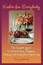 Kosher for Everybody: The Complete Guide to Understanding, Shopping, Cooking, an