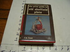 vintage book--1971 the price guide to Old Sheffield Plate: t. w. frost: 396pgs