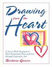 Drawing from the Heart: A Seven-Week Program to Heal Emotional Pain and Loss th