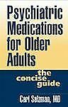 Psychiatric Medications for Older Adults: The Concise Guide