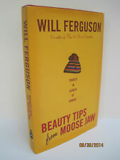 Beauty Tips from Moose Jaw: Travels in Search of Canada by Will Ferguson