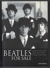 Beatles for Sale: How Everything They Touched Turned to Gold - John Blaney