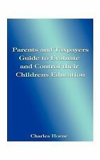 Parents and Taxpayers Guide to Evaluate and Control Their Children's...