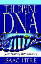 The Divine DNA: Your Identity With Divinity, Pitre, Isaac, New Books