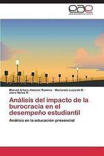 Analisis Del Impacto de la Burocracia en el Desempeno Estudiantil by Jimenez...