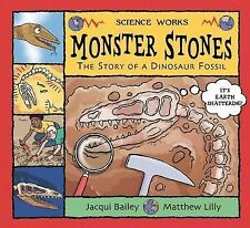Monster Stones: The Story of a Dinosaur Fossil by Jacqui Bailey (Paperback,...