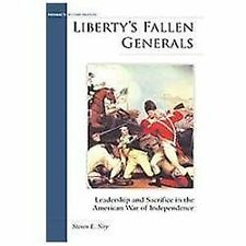 Liberty's Fallen Generals: Leadership and Sacrifice in the American War of Indep