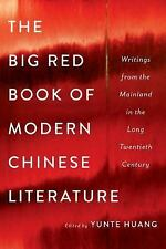 The Big Red Book of Modern Chinese Literature: Writings from the Mainland in the