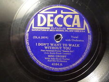 DECCA 78 RECORD 4184/ BING CROSBY/I DON'T WANT TO WALK WITHOUT YOU/MOONLIGHT/ VG