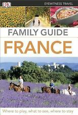 Family Guide France (Eyewitness Travel Family Guide) by DK Publishing