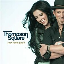 Just Feels Good * by Thompson Square (CD, Mar-2013, Stoney Creek)