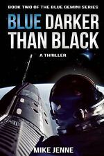 Blue Darker Than Black : A Thriller 2 by Mike Jenne (2016, softcover) ARC
