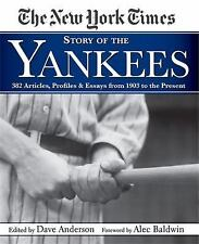 New York Times Story of the Yankees: 382 Articles, Profiles and Essays from 1903