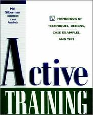 Active Training: A Handbook of Techniques, Designs, Case Examples, and Tips Sil