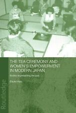 The Tea Ceremony and Women's Empowerment in Modern Japan: Bodies Re-Presenting t