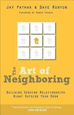 The Art of Neighboring : Building Genuine Relationships Right Outside Your...