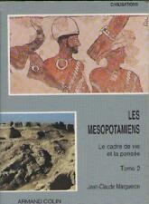 Les Mésopotamiens Tome 2 : Le Cadre de Vie et la Pensée - Jean-Claude Margueron