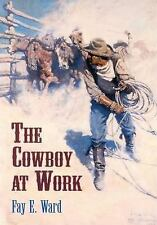 The Cowboy at Work-ExLibrary