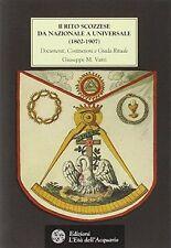 IL RITO SCOZZESE DA NAZIONALE A UNIVERSALE (1802-1907) - GIUSEPPE VATRI