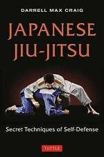 Japanese Jiu-Jitsu: Secret Techniques of Self-Defense by Darrell Craig...